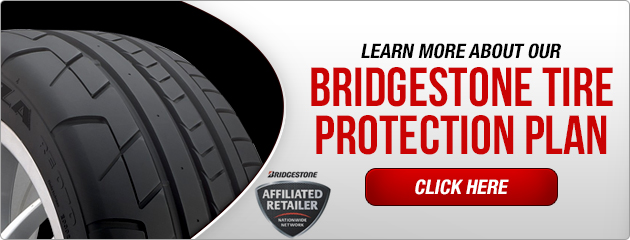 Learn More About Our Bridgestone Tire Protection Plan.
